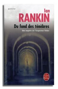 Du Fond Des Ténèbres - Ian Rankin - Inspecteur Rebus