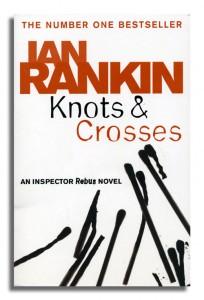 Knotts And Crosses - Inspector Rebus series - Ian Rankin