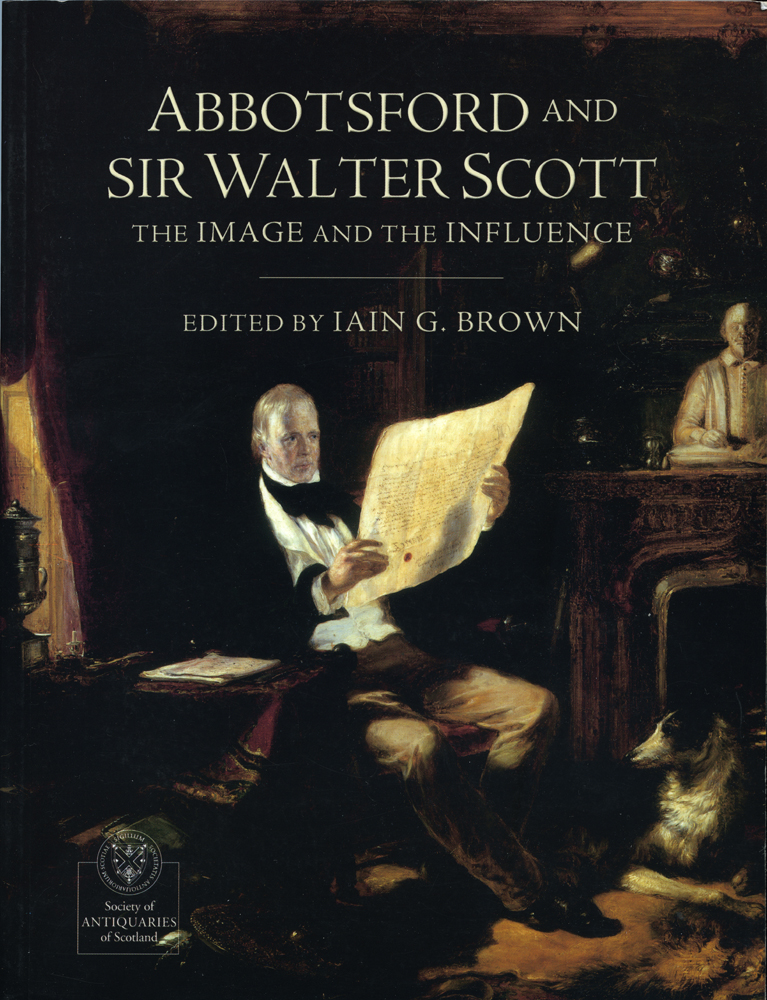 bbotsford and Sir Walter Scott Iain G Brown Society of Antiquaries of Scotland 2003
