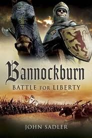 Bannockburn - Battle For Liberty by John Sadler