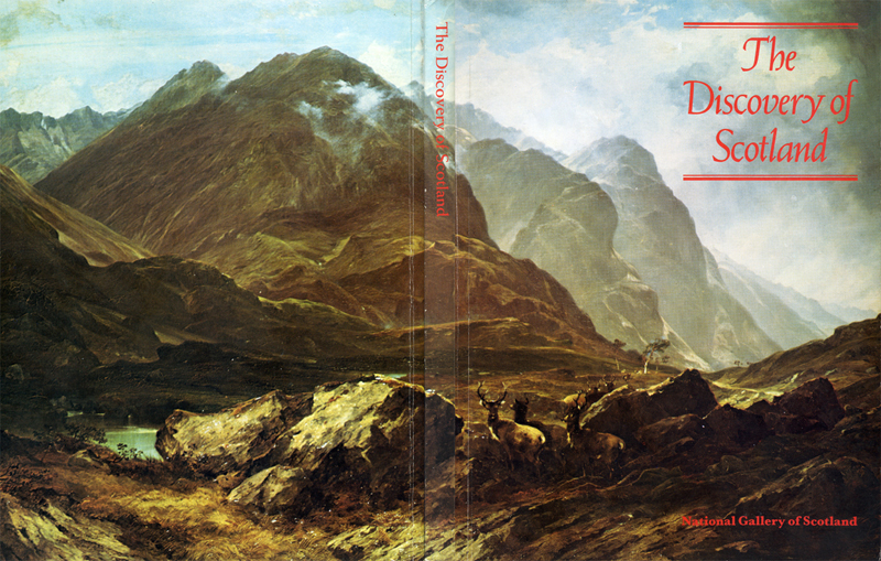 The Discovery of Scotland - The Appreciation of Scottish Scenery through Two Centuries of Painting