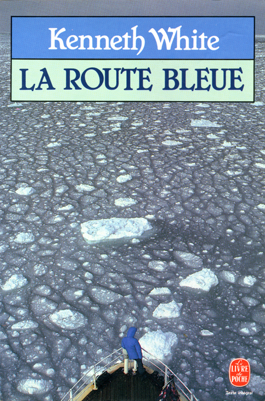 Kenneth White - La route bleue - 1983 - Ed Le livre de poche