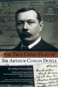 The True Crime Files of Sir Arthur Conan Doyle