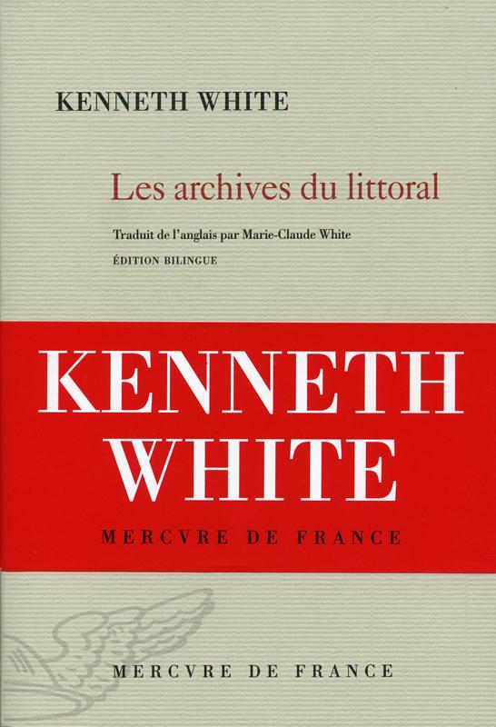 Kenneth White Les archives du littoral Mercure de France 2011