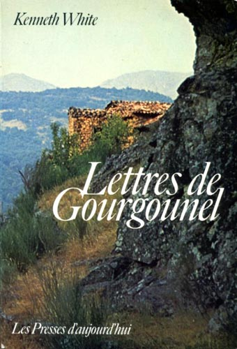 Kenneth White Lettres de Gourgounel Les Presses d'Aujourd'hui 1979