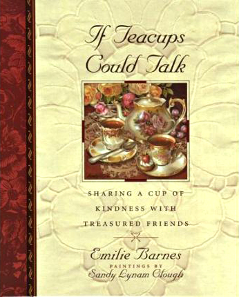 If Teacups could talk Emily Barnes Harvest House Publishers U.S. (octobre 1994)