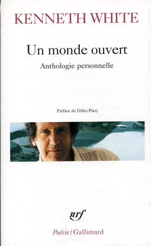 Kenneth White Un monde ouvert Poésie Gallimard 2006