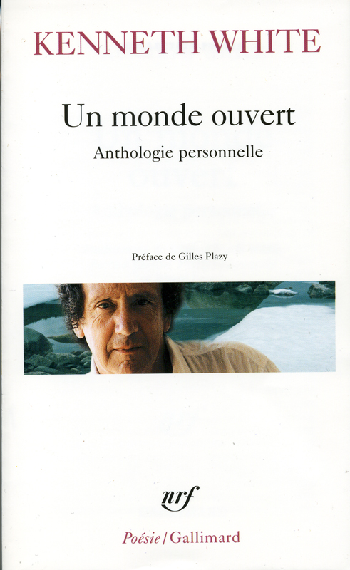 Kenneth White Un monde ouvert Posie Gallimard 2006