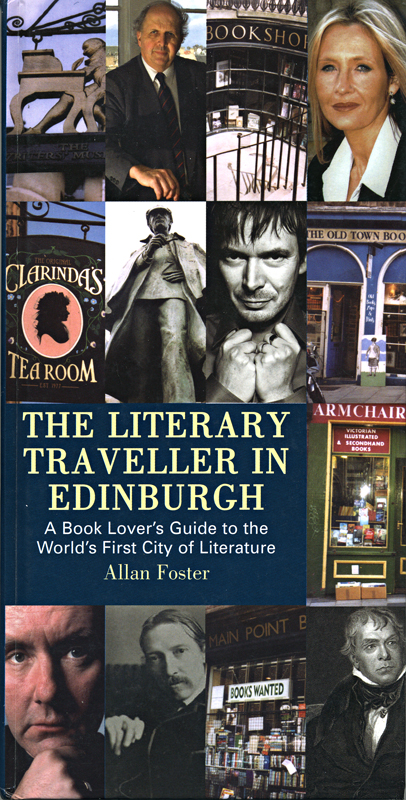 The Literary Traveller in Edinburgh Allan Foster Mainstream Publishing 2005