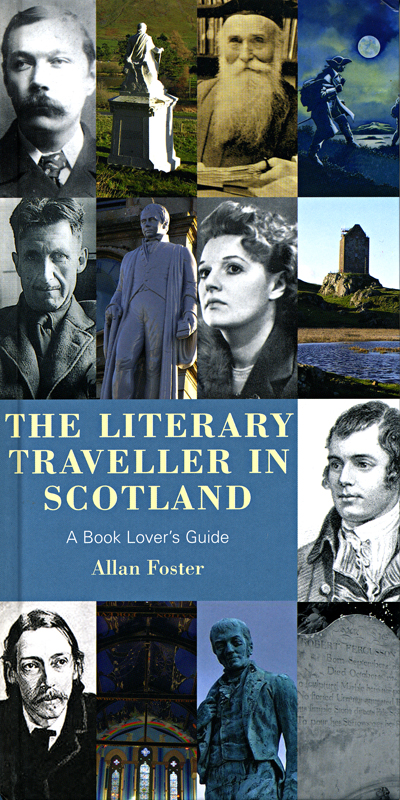 The Literary Traveller in Scotland Allan Foster Mainstream Publishing 2007