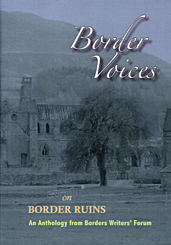Border Voices on Border Ruins edited by Iona Carroll and Dorothy Bruce 2010 front cover