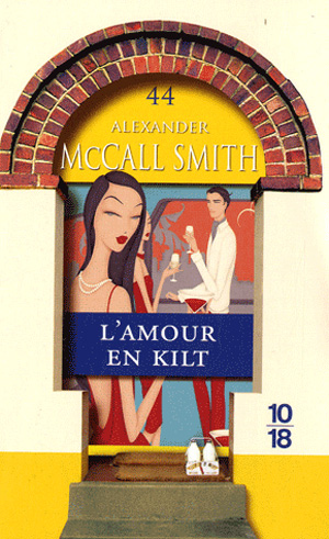Alexander McCall Smith L'amour en kilt Edition 10-18 2009