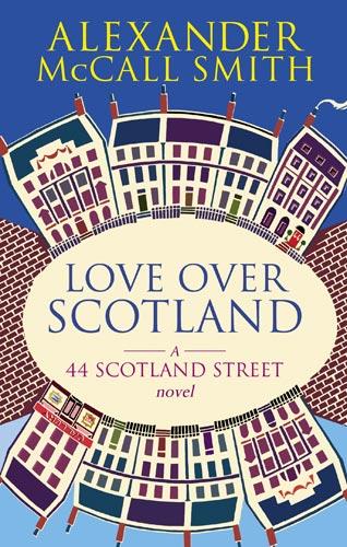 Alexander McCall Smith Love Over Scotland 2006