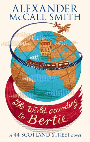 Alexander McCall Smith The World According to Bertie 2007