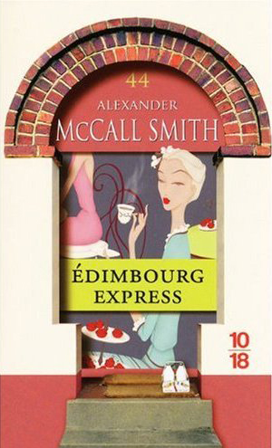 Edimbourg Express Alexander McCall Smith 10-18 edition 2009 frontcover