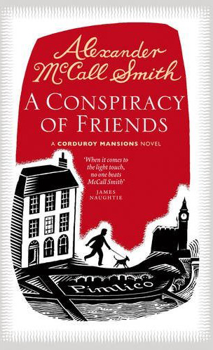 Alexander McCall Smith A Conspiracy of Friends -  Polygon An Imprint of Birlinn Limited April 2011