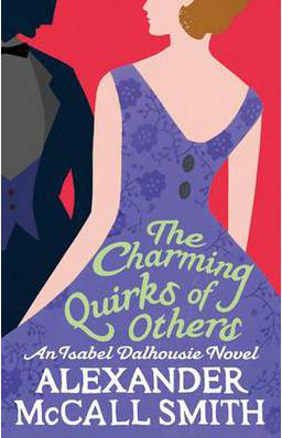 Alexander McCall Smith The Charming Quirks of Others - Abacus 4 août 2011