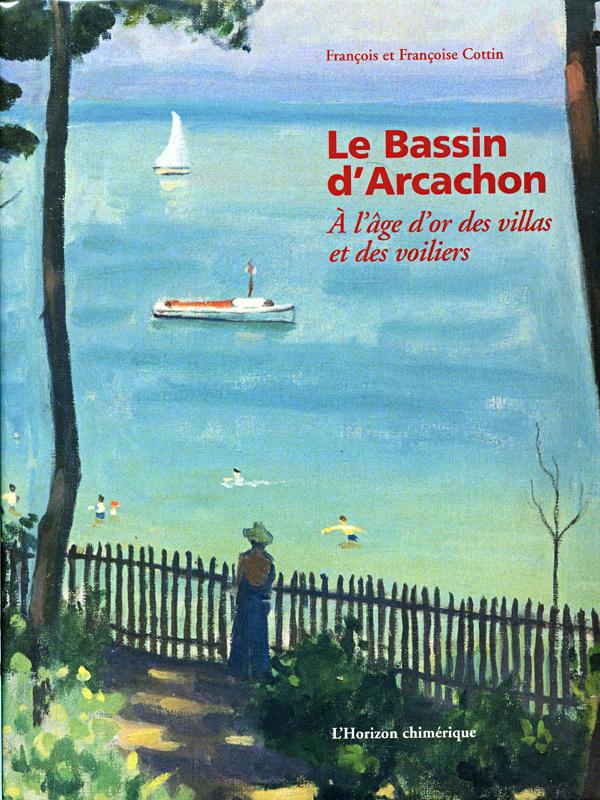 Le Bassin d'Arcachon - Francois et Francoise Cottin - Horizon Chimerique 2003