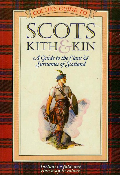 Collins Guide To Scots Kith & Kin - A Guide To The Clans & Surnames of Scotland