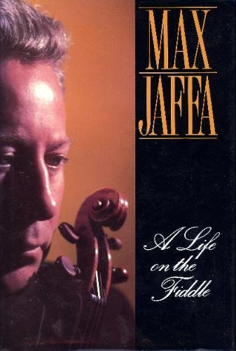 A Life on the Fiddle Max Jaffa Hodder &amp; Stoughton Ltd 1991