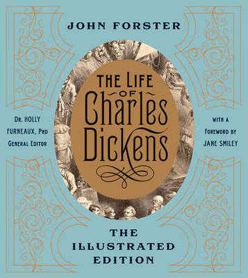 The Life of Charles Dickens The Illustrated Edition John Forster Sterling abridged edition 2011
