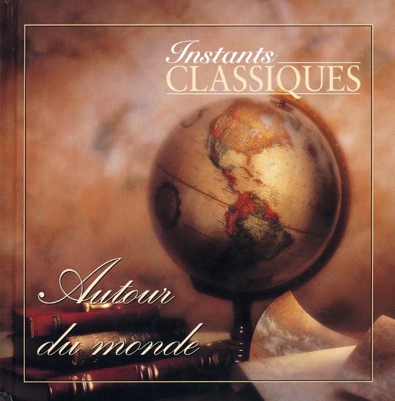 Autour du monde collection CD musique Instants Classiques