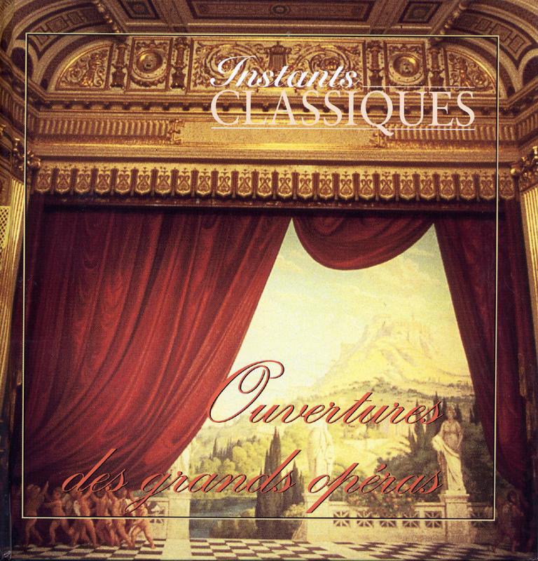 Ouverture de grands opéras collection CD musique Instants Classiques