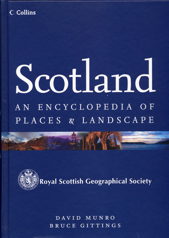 Scotland Encyclopedia of Places & Landscapes RSGS David Munro Bruce Gittings Collins 2006
