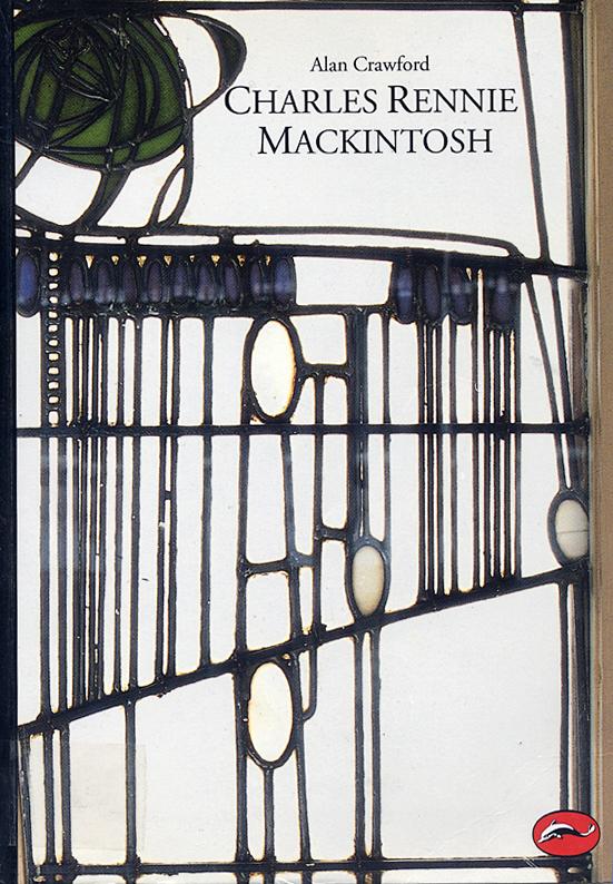 Charles Rennie Mackintosh Alan Crawford Thames and Hudson 1995