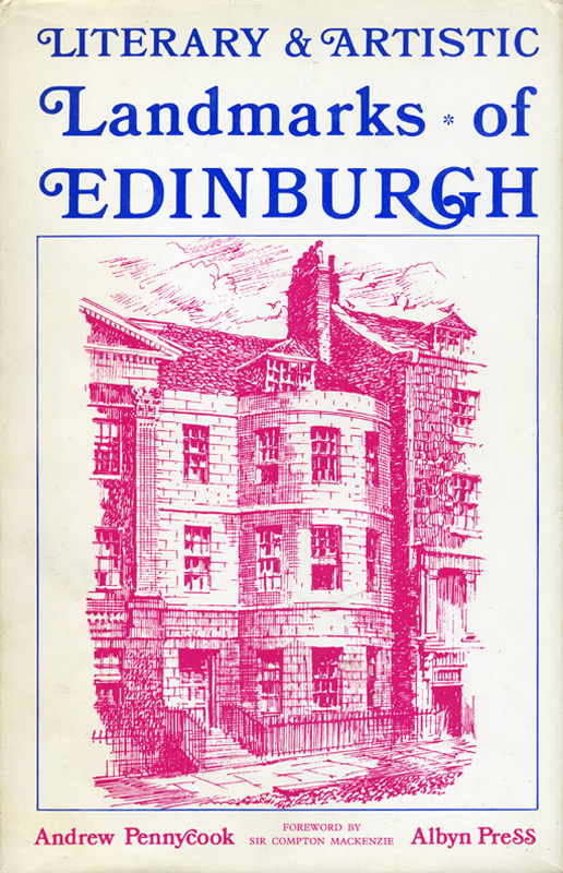 Literary & Artistic Landmarks of Edinburgh Andrew Pennycook Albyn Press 1973