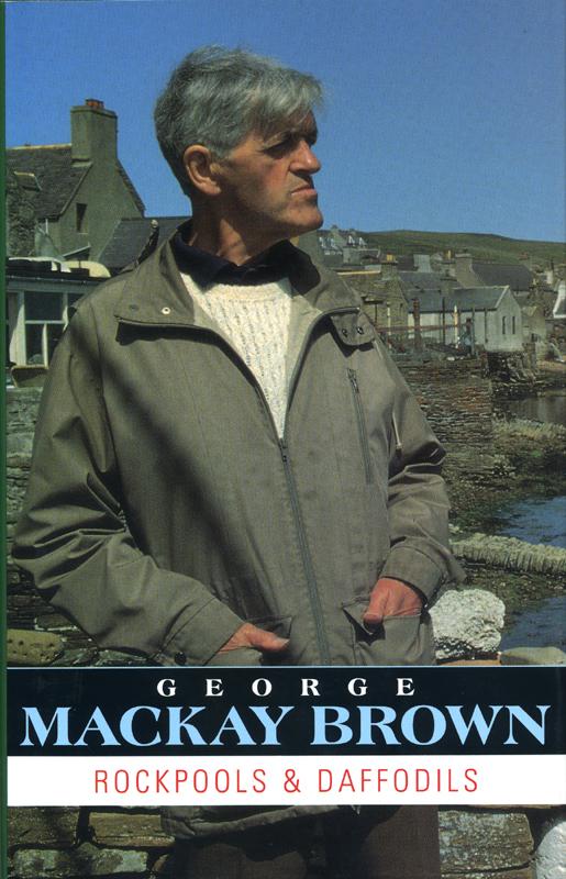 Rockpools & Daffodils George Mackay Brown Gordon Wright Publishing 1992