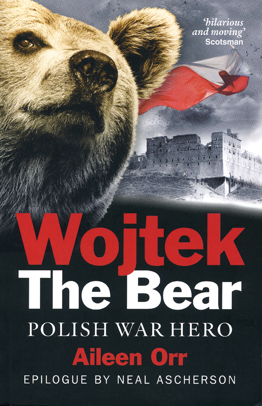 Wojtek the Bear Aileen Orr Birlinn 2012