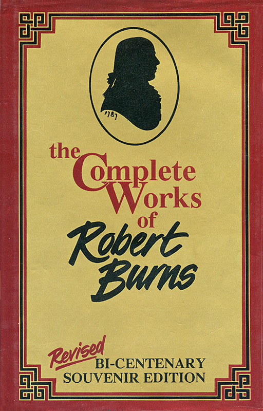 The Complete Works of Robert Burns Bi-Centenary Souvenir Edition 1986