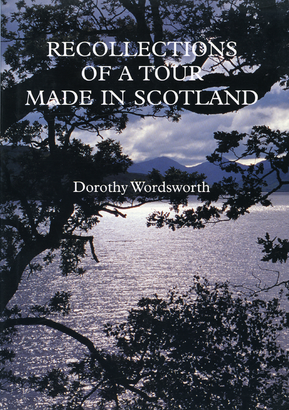 Recollections of a Tour Made in Scotland Dorothy Wordsworth Yale University Press 1997