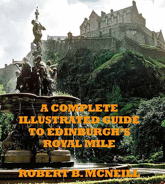 A Complete Illustrated Guide to Edinburgh's Royal Mile - Robert B. McNeill