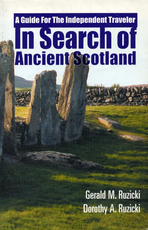 In Search of Ancient Scotland Gerald M. Ruzicki and Dorothy A. Ruzicki AspenGrove 2000