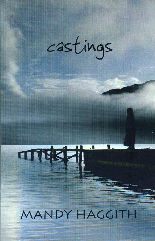Castings Mandy Haggith Two Ravens Press 2006