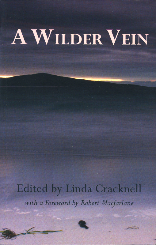 A Wilder Vein edited by Linda Cracknell Two Ravens Press 2009