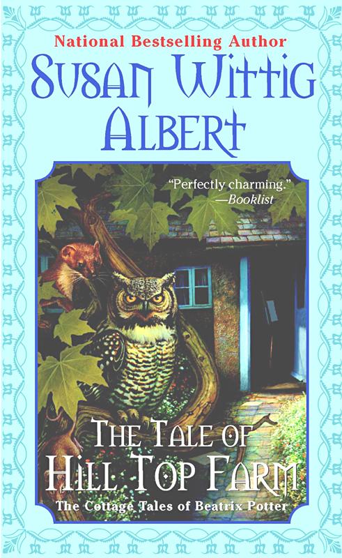 The Tale of Hill Top Farm  Susan Wittig Albert Berkley 2005