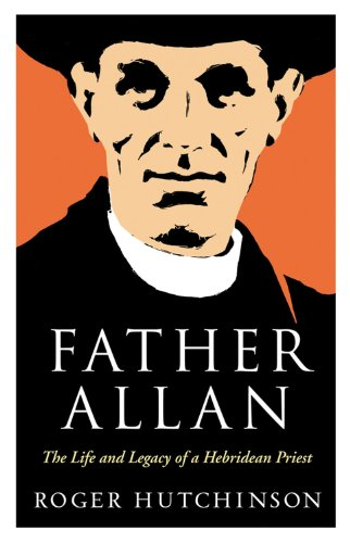 Father Allan Roger Hutchinson Birlinn Ltd