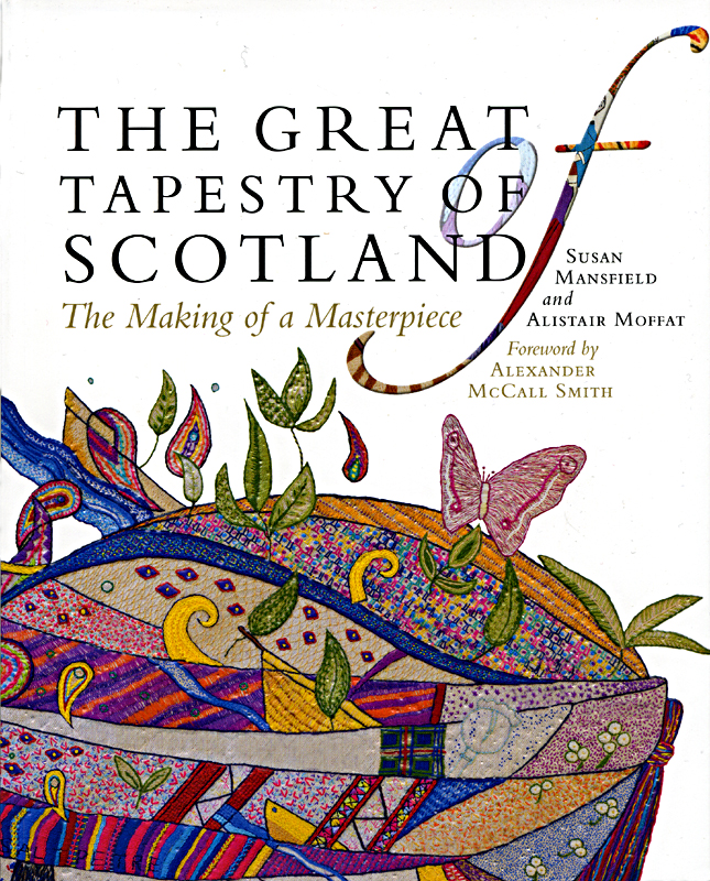 The Great Tapestry of Scotland Susan Mansfield and Alistair Moffat Birlinn 2013