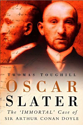Oscar Slater Thomas Toughill Sutton Publishing Ltd, 2006