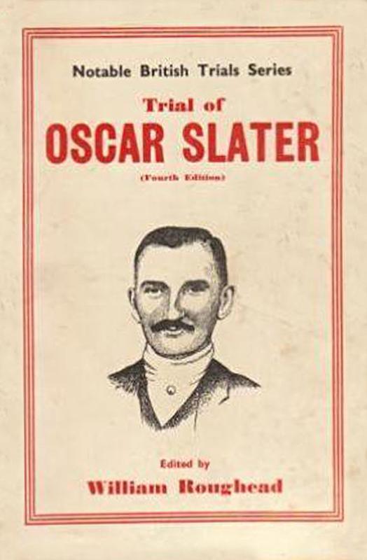 Trial of Oscar Slater William Roughead Wm Hodge Edinburgh 1950