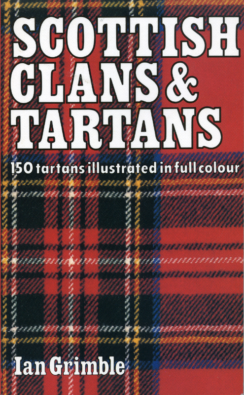 Scottish Clans & Tartans Ian Grimble front cover Lomond Books 1999