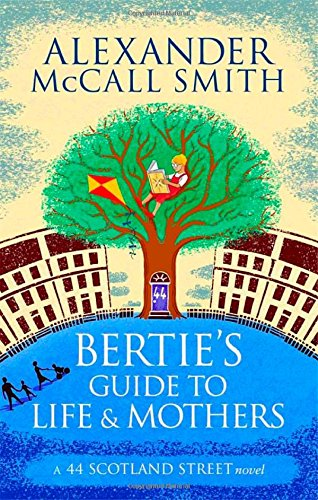 Bertie's Guide to Life & Mothers Alexander McCall Smith Abacus 2014