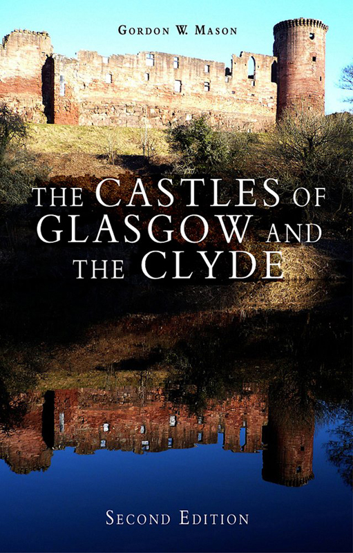 The Castles of Glasgow and the Clyde by Gordon Mason Goblinshead 2013