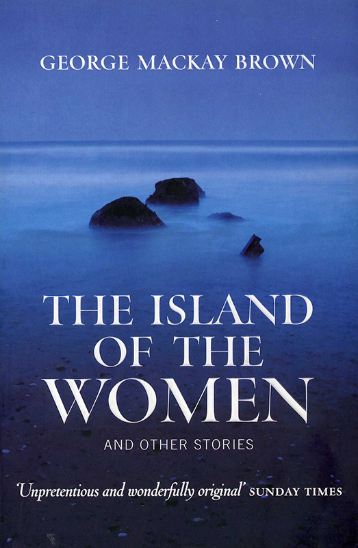The Island of the Women George Mackay Brown Birlinn 2006
