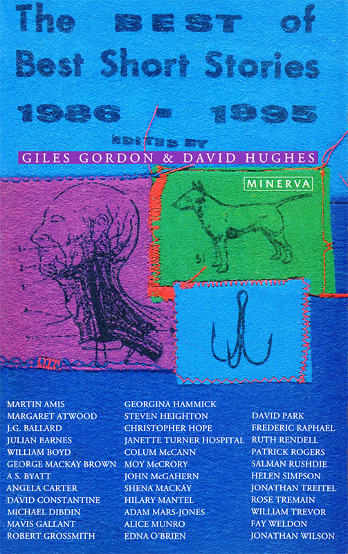 The Best of Best Short Stories 1986-1995 Giles Gordon & David Hughes Minerva 1995