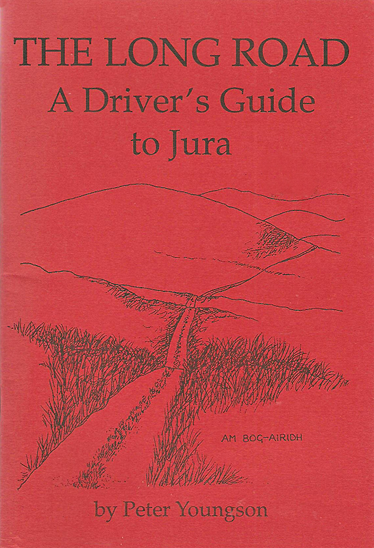 The Long Road A Driver's Guide to Jura Peter Youngson 1987