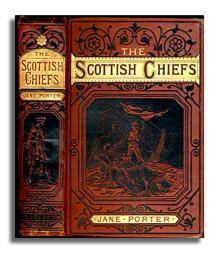 """The Scottish Chiefs"" Jane Porter"